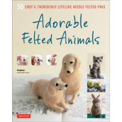 Adorable Felted Animals - Tuttle