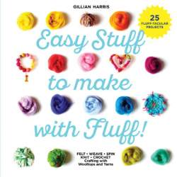 Easy Stuff to make with Fluff by Gillian Harris
