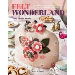 Felt Wonderland by Lisa Marie Olson