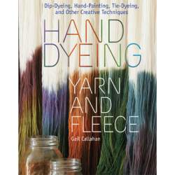 Hand Dyeing Yarn and Fleece by Gail Callahan