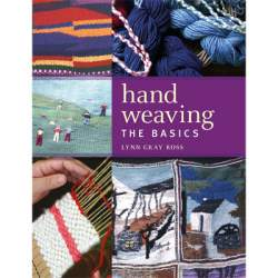Hand Weaving  - The Basics by Lynn Gray Ross