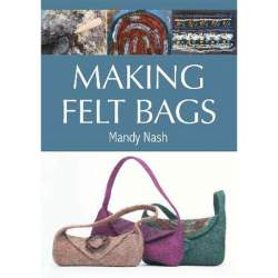 Making Felt Bags by Mandy Nash