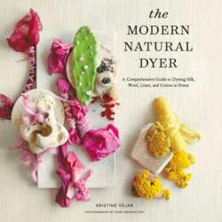 The Modern Natural Dyer by Kristine Vejar