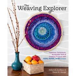 The Weaving Explorer by Deborah Jarchow and Gwen W Steege