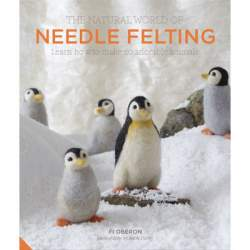 The Natural World of Needle Felting by Fi Oberon